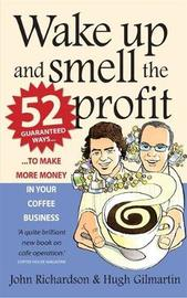 Wake Up and Smell the Profit by Hugh Gilmartin image