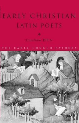 Early Christian Latin Poets by Carolinne White image