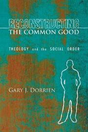 Reconstructing the Common Good by Gary J Dorrien