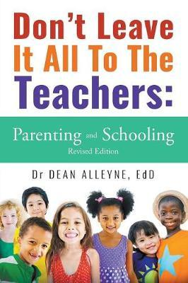 Don't Leave It All To The Teachers by Edd Dean Alleyne