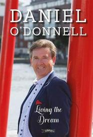 Living the Dream by Daniel O'Donnell
