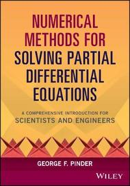 Numerical Methods for Solving Partial Differential Equations by George F Pinder