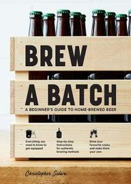 Brew a Batch by Christopher Sidwa