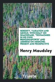 Heredity, Variation and Genius by Henry Maudsley image