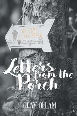 Letters from the Porch by Clay Ollam