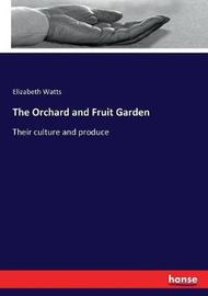 The Orchard and Fruit Garden by Elizabeth Watts