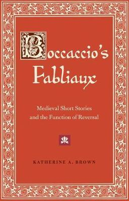 Boccaccio's Fabliaux by Katherine A. Brown