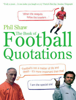 The Book of Football Quotations by Phil Shaw image