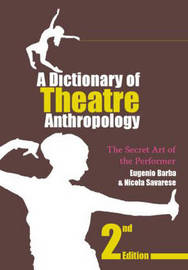 A Dictionary of Theatre Anthropology by Eugenio Barba image