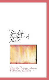 The Life-Builders by Elizabeth Dejeans