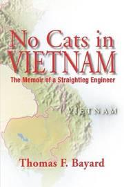 No Cats in Vietnam by Thomas F. Bayard