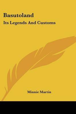 Basutoland: Its Legends and Customs by Minnie Martin image