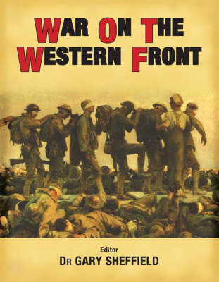 War on the Western Front by Gary Sheffield