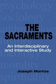The Sacraments by Joseph Martos