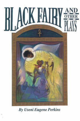 Black Fairy and Other Plays by Useni Eugene Perkins image