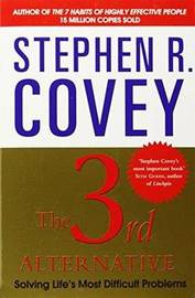 The 3rd Alternative by Stephen R Covey
