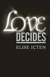 Love Decides by Elise Icten