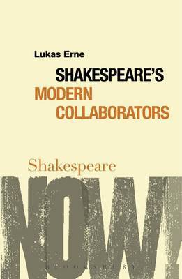 Shakespeare's Modern Collaborators by Lukas Erne image