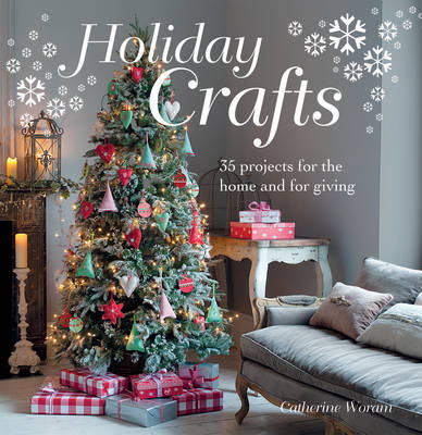 Holiday Crafts Catherine Woram Book Buy Now At Mighty Ape Nz