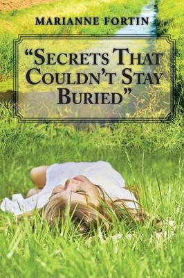 Secrets That Couldn't Stay Buried by Marianne Fortin image