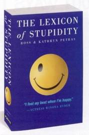 The Lexicon of Stupidity by Ross Petras