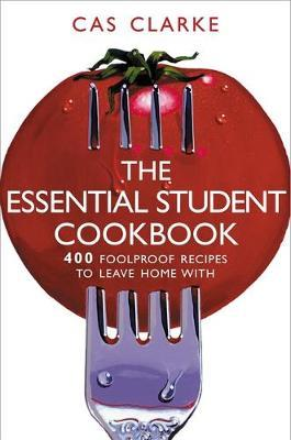 The Essential Student Cookbook by Cas Clarke image