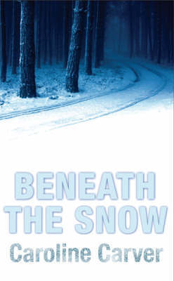 Beneath The Snow by Caroline Carver image