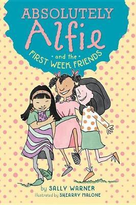 Absolutely Alfie and the First Week Friends by Sally Warner image