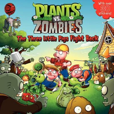 Plants vs. Zombies: The Three Little Pigs Fight Back by Annie Auerbach