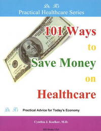 101 Ways to Save Money on Healthcare by Cynthia Koelker image