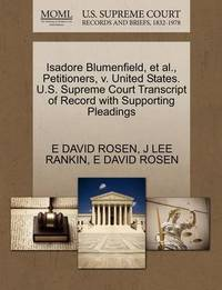 Isadore Blumenfield, et al., Petitioners, V. United States. U.S. Supreme Court Transcript of Record with Supporting Pleadings by E David Rosen