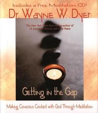 Getting in the Gap by Wayne W Dyer image