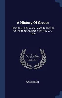 A History of Greece by Evelyn Abbot