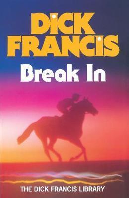 Break In by Dick Francis image
