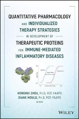 Quantitative Pharmacology and Individualized Therapy Strategies in Development of Therapeutic Proteins for Immune-Mediated Inflammatory Diseases by Honghui Zhou image