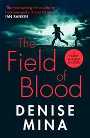 The Field of Blood by Denise Mina image