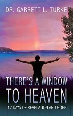There's a Window to Heaven by Dr Garrett L Turke image