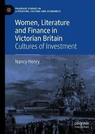 Women, Literature and Finance in Victorian Britain by Nancy Henry image