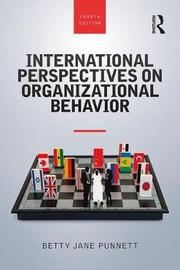 International Perspectives on Organizational Behavior by Betty Jane Punnett