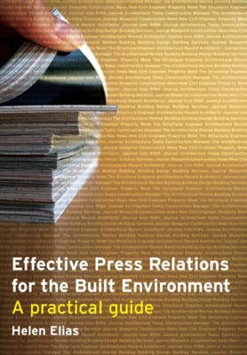 Effective Press Relations for the Built Environment by Helen Elias image