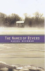 The Names Of Rivers by Danny Buckman