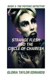 STRANGE FLESH and the CIRCLE of CHAMESH by Gloria Taylor Edwards