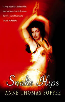 Snake Hips: Belly Dancing and How I Found True Love by Anne Thomas Soffee image