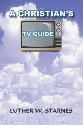A Christian's TV Guide by LUTHER W. STARNES image