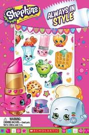 Shopkins: Always in Style by Scholastic