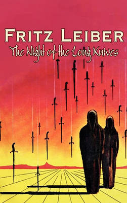 The Night of the Long Knives by Fritz Leiber, Science Fiction, Fantasy, Adventure by Fritz Leiber