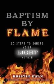 Baptism by Flame by Kristin Dwan image