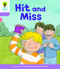 Oxford Reading Tree Biff, Chip and Kipper Stories Decode and Develop: Level 1+: Hit and Miss by Roderick Hunt