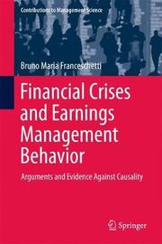 Financial Crises and Earnings Management Behavior by Bruno Maria Franceschetti