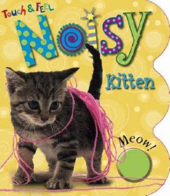Noisy Kitten by Joanna Bicknell image